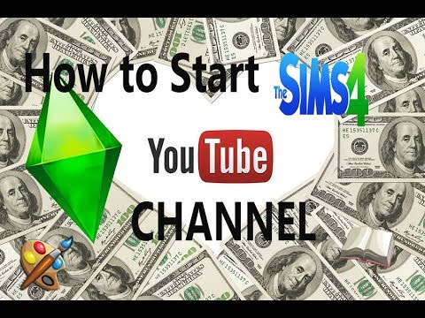 how to open a youtube channel and earn money how to start a sims youtube channel youtube 4009
