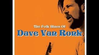 Dave Van Ronk - The Folk Blues Of (Not Now Music) [Full Album]