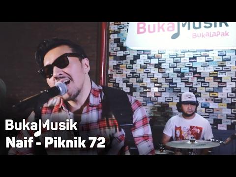 BukaMusik: Naif - Piknik 72
