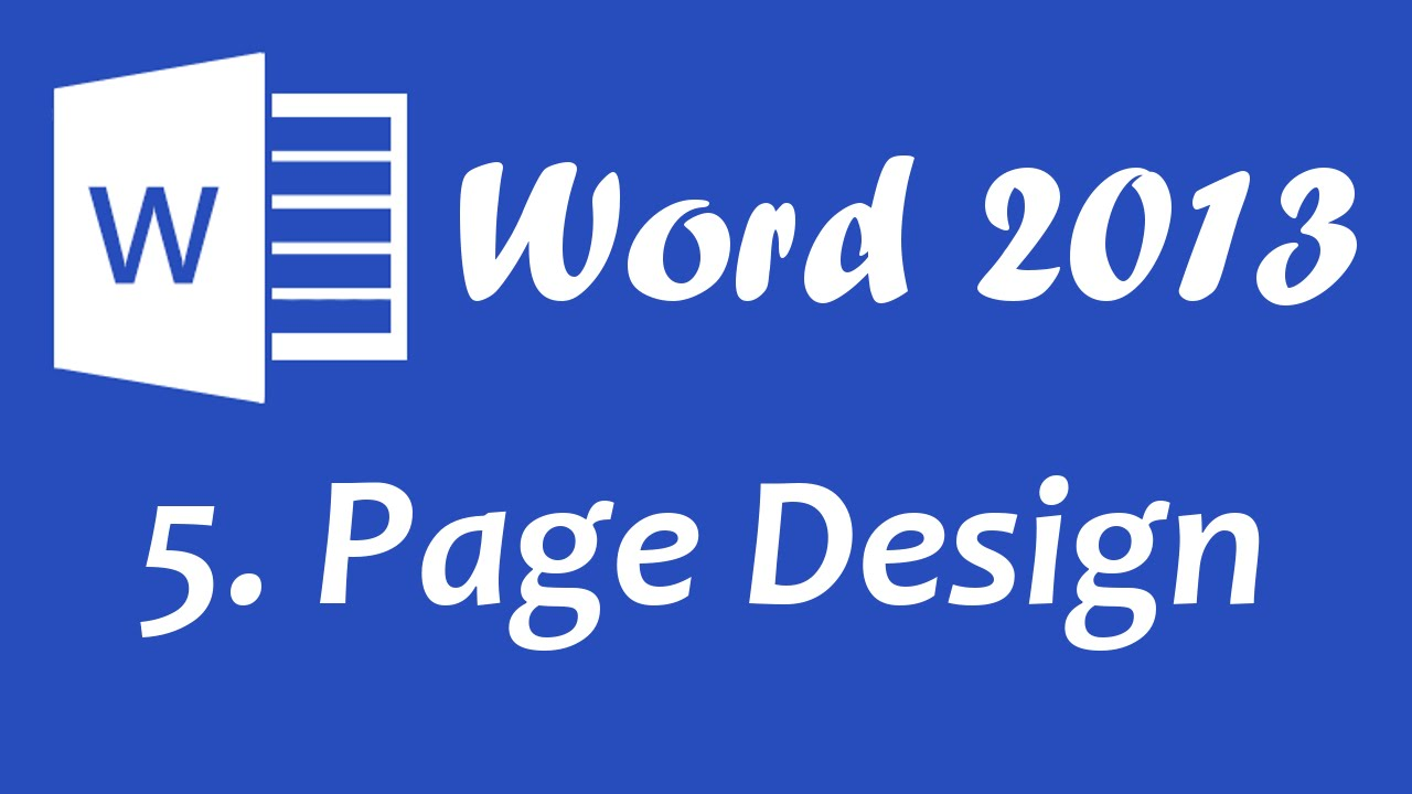 Microsoft Word 2013 - Page Design tutorial - YouTube
