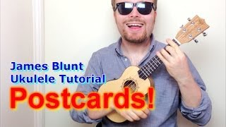 James Blunt - Postcards (Ukulele Tutorial)