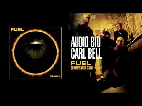 Fuel - Audio Bio by Carl Bell