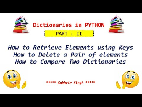 Dictionaries in Python Part 2 : Retrieve and Delete elements from dictionary using keys