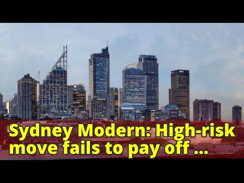 Sydney Modern: High-risk move fails to pay off for Art Gallery of NSW