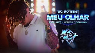 WC no BEAT- Meu Olhar 😎 FT. Mc Kevin, Predella & Leo da Bai…