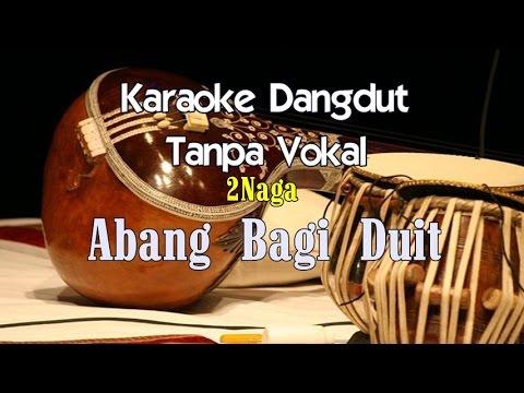 Karaoke 2Naga - Abang Bagi Duit