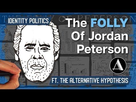 The Folly Of Jordan Peterson | The Alternative Hypothesis