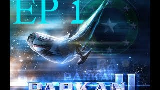 Let´s space out - Parkan 2 Folge 1