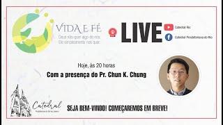 Vida e Fé   Pr. Chun Chung   17.09.2020