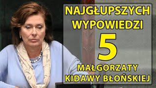 5 najgłupszych wypowiedzi Małgorzaty Kidawy – Błońskiej.