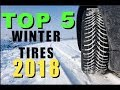 TOP 5 WINTER TIRES OF 2018 (WHAT SHOULD I PICK?)