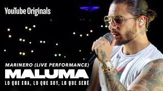 Marinero (Live Performance) | MALUMA: Lo Que Era, Lo Que Soy, Lo Que Seré