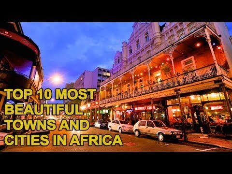 Top 10 Most Beautiful Towns & Cities in Africa