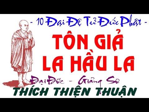 Thich Thien Thuan 2015 - Tôn Giả La Hầu La (Thuyet Phap Viện Chuyên Tu)