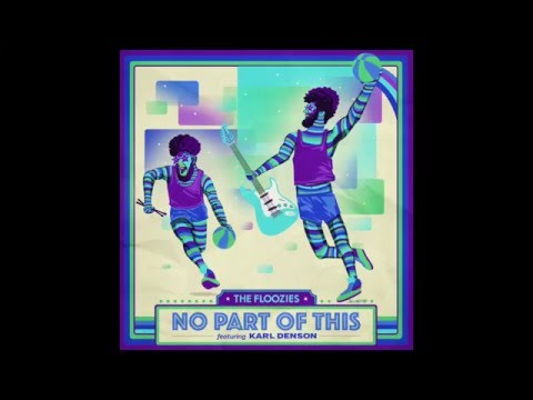 The Floozies - No Part of This (feat Karl Denson)