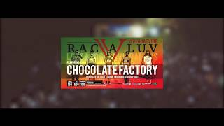 RAC-A-LUV | CHOCOLATE FACTORY