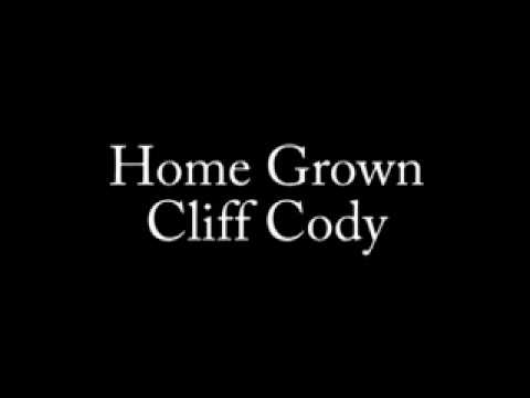 Home Grown - Cliff Cody