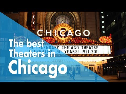 The best Theaters in Chicago / Theaters / Guides