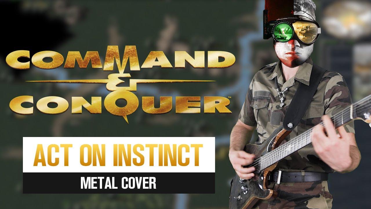 ACT ON INSTINCT - C&C TIBERIAN DAWN - Epic Metal Remix by CelestiC