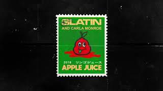SLATIN - Apple Juice (feat. Carla Monroe) [Official Audio]