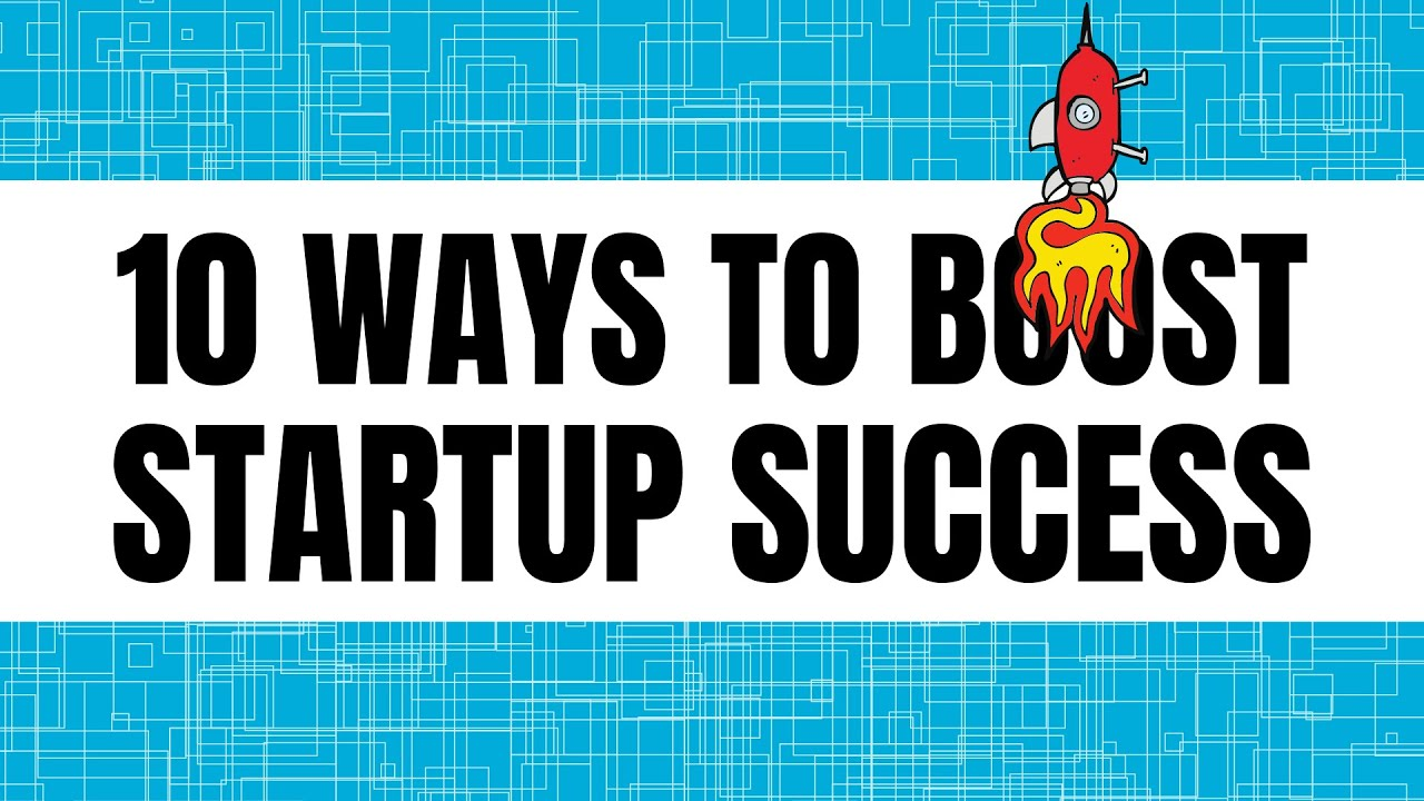 10 Best Ways to boost your startup Success
