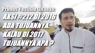 Download Video Primus Yustisio Ditanya: AKSI #212 DI 2016 ADA TUJUANNYA. KALAU DI 2017 TUJUANNYA APA ? MP3 3GP MP4