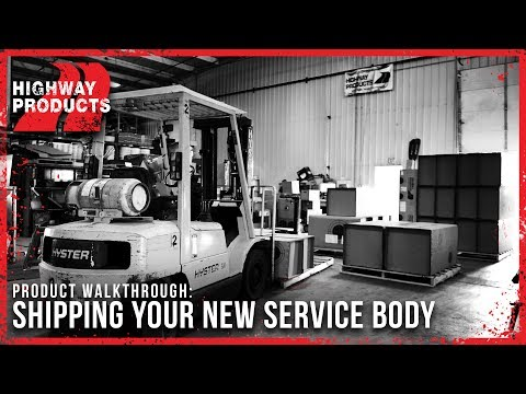 Highway Products | Shipping your new Service Body