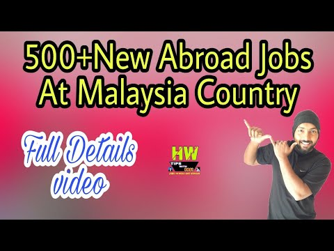 New Abroad Job At Malaysia Country,500+ Jobs Post Salary 25000 To 30000 Rupees P M