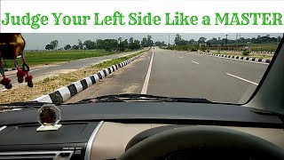 Lesson- 6 - Learn Drive // How to judge left side of car like a PRO || 2017
