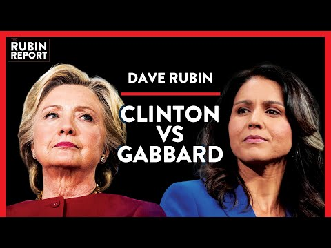 Why Is Hillary Clinton Smearing Tulsi Gabbard As A Russian Asset? | DIRECT MESSAGE | Rubin Report
