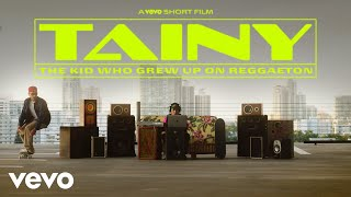 Tainy - The Kid Who Grew Up On Reggaeton | Vevo