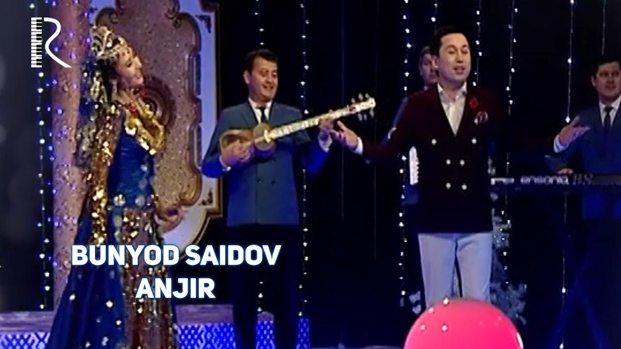 BUNYOD SAIDOV ANJIR MP3 СКАЧАТЬ БЕСПЛАТНО