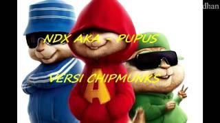 NDX AKA - PUPUS (VERSI CHIPMUNKS) Mp3