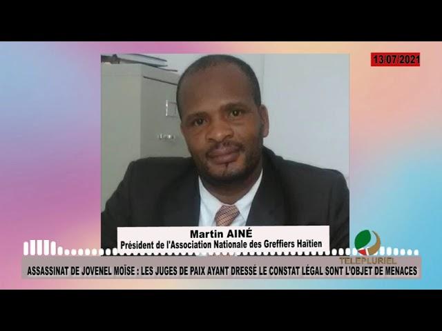 ASSASSINAT DE JOVENEL MOÏSE: LES JUGES DE PAIX AYANT DRESSÉ LE CONSTAT LÉGAL SONT L'OBJET DE MENACES
