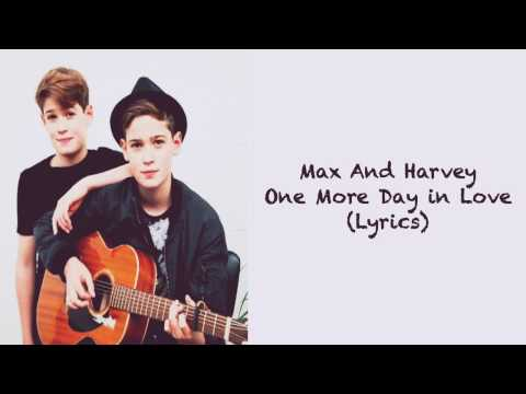 Max And Harvey - One More Day In Love (Lyrics)