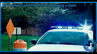 Car Accident Cases: The Process of Making a Claim