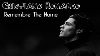 Cristiano Ronaldo - Remember The Name HD