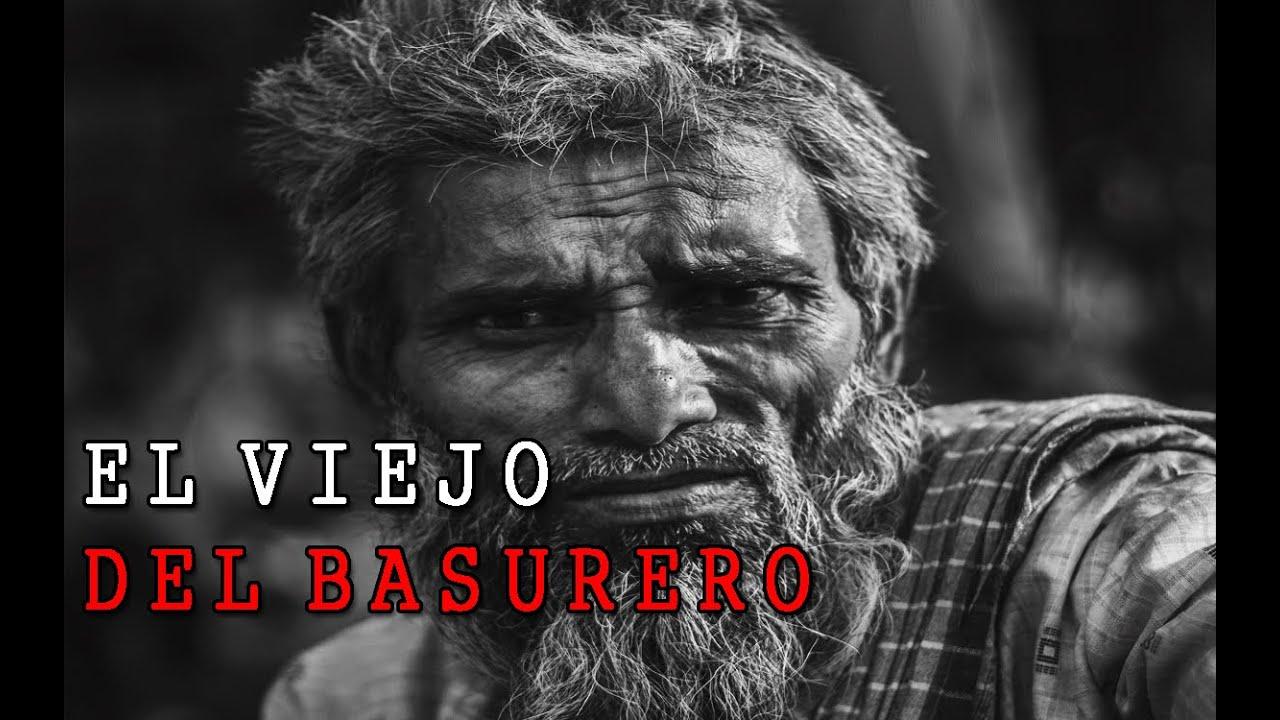 El Viejo Del Basurero (Relato De Terror)