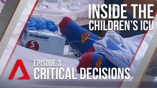 CNA  Inside The Children39s ICU  E03 - Critical Decisions