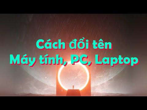 Cách đổi tên máy tính, pc, laptop khi đăng nhập (user) win 7, 8, 10.