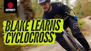 Learning Cyclo-Cross Skills With Blake | An Intro For Mountain Bikers