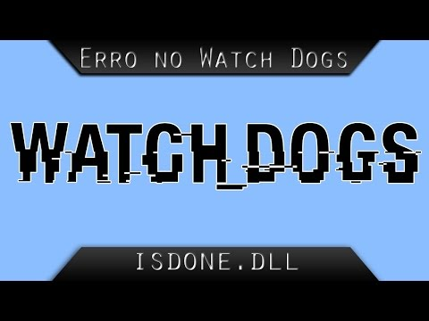 How To Fix Watchdogs ISDone Dll Error