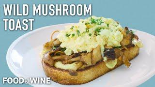 This Mushroom Toast Recipe Beats Avocado Toast | Chefs At Home