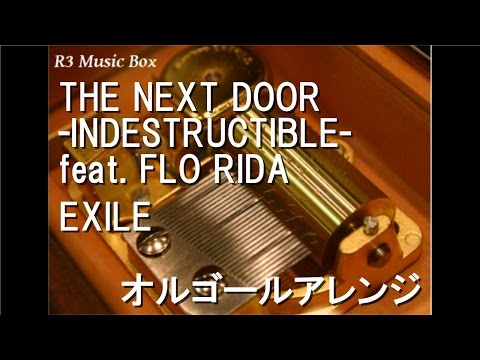 THE NEXT DOOR -INDESTRUCTIBLE- Feat. FLO RIDA/EXILE【オルゴール】 (映画「ストリートファイター ザ・レジェンド・オブ・チュンリー」主題歌)