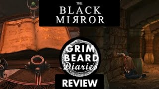 Grimbeard Diaries - The Black Mirror (PC) - Review (SPOILER WARNING)