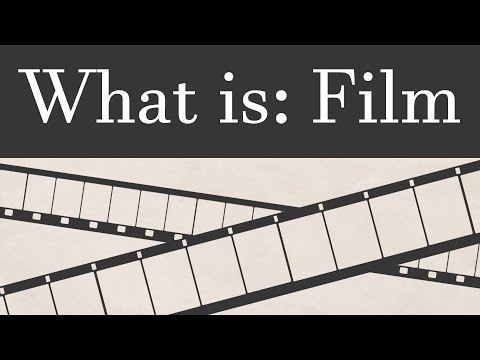 What Is: Film | How Film Works and Its Place in Modern Filmmaking