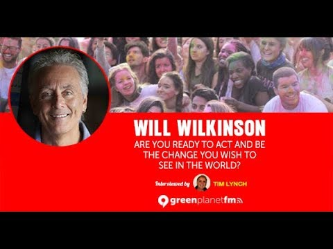 Will Wilkinson: Are you ready to act and be the change you wish to see in the world?