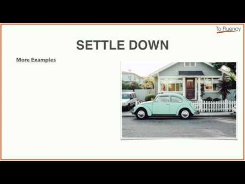 Settle Down: Definition and Examples (Phrasal Verbs)