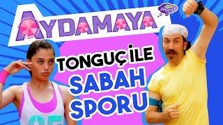 Aydamaya - Tonguç ile Sabah Sporu - Düşyeri