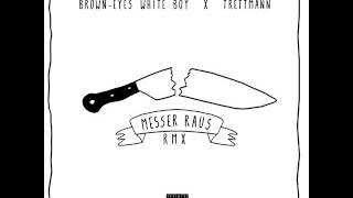 Brown Eyes White Boy x Trettmann Messer Raus
